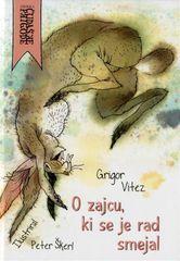 Grigor Vitez: O zajcu, ki se je rad smejal