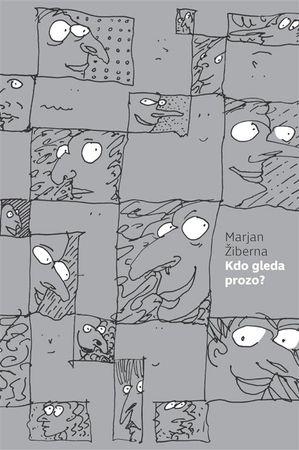 Marjan Žiberna: Kdo gleda prozo?
