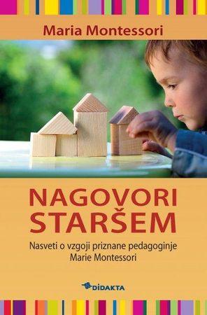 Maria Montessori: Nagovori staršem
