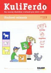 Gošová Věra: Kuliferdo - Sluchové vnímanie-Pracovný zošit na rozvoj školskej zrelosti pre deti v MŠ