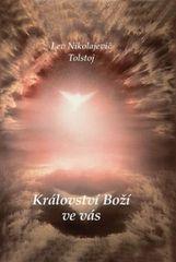Tolstoj Lev Nikolajevič: Království Boží ve vás