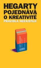 Hegarty John: Hegarty pojednává o kreativitě - Pravidla neexistují