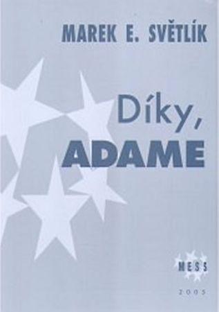 Světlík Marek E.: Díky, Adame