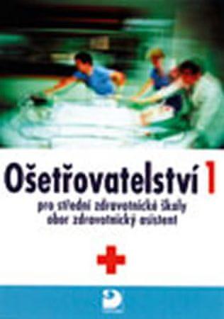 Novotná Jaromíra, Uhrová Jana: Ošetřovatelství 1 pro střední zdravotnické školy