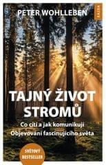 Wohlleben Peter: Tajný život stromů - Co cítí, jak komunikují. Objevování fascinujícího světa