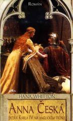 Whitton Hana: Anna Česká - Dcera Karla IV. na anglickém trůnu
