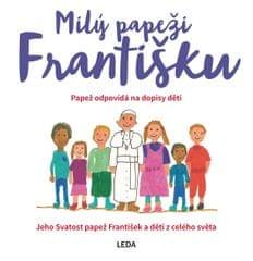 Milý papeži Františku - Papež odpovídá na dopisy dětí