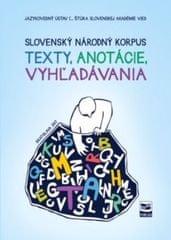 Kolektív autorov: Slovenský národný korpus - texty, anotácie, vyhľadávania