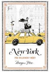 Hess Megan: New York pro milovníky módy
