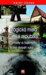 Liška Vladimír: Magická místa České republiky - Záhady a tajemství na dosah ruky