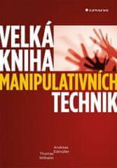 Edmüller Andreas, Wilhelm Thomas: Velká kniha manipulativních technik