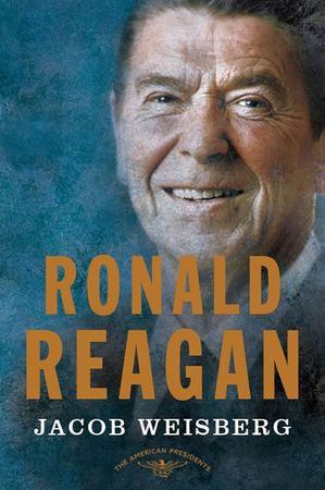 Weisberg Jacob: Ronald Reagan - Prezident Spojených států amerických 1981-1989