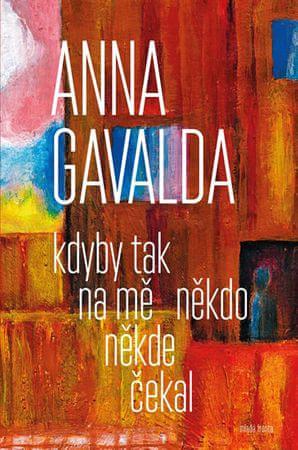 Gavalda Anna: Kdyby tak na mě někdo někde čekal