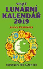 Kárníková Alena: Velký lunární kalendář 2019 aneb Horoskopy pro každý den