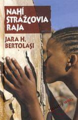 Bertolasi Jara H.: Nahí strážcovia raja