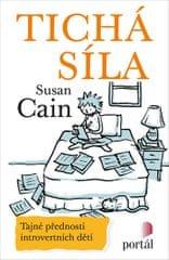 Cain Susan: Tichá síla - Tajné přednosti introvertních dětí