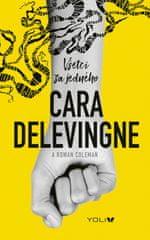 Delevingne Cara: Všetci za jedného