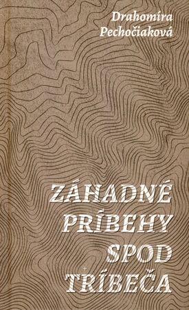 Pechočiaková Drahomíra: Záhadné príbehy spod Tríbeča