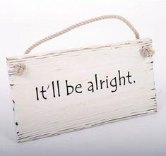 Danish Style Dekorácia / nástenná tabuľka It'll be alright