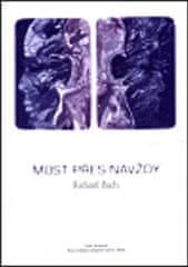 Bach Richard: Most přes navždy