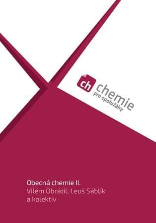 Obrátil Vilém, Sáblík Leoš a kolektiv: Chemie pro spolužáky: Obecná chemie II. - Učebnice