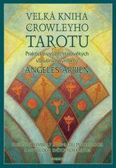 Arrien Angeles: Velká kniha Crowleyho tarotu