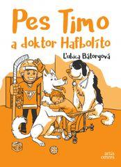 Bátoryová Ľubica: Pes Timo a doktor Hafbolíto