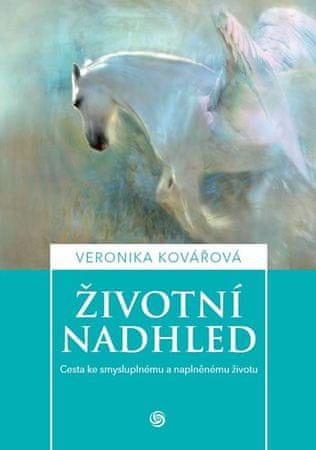 Kovářová Veronika: Životní nadhled - Cesta ke smysluplnému a naplněnému životu