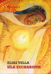 Vella Elias: Síla eucharistie