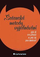 Wissmann Wolf Ruede: Satanské metody vyjednávání - Jak jej využívat a jak se mu bránit