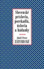 Záturecký Adolf Peter: Slovenské príslovia, porekadlá, úslovia a hádanky