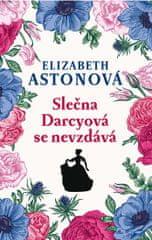 Astonová Elizabeth: Slečna Darcyová se nevzdává