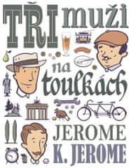 Jerome Jerome Klapka: Tři muži na toulkách