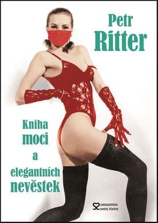 Ritter Petr: Kniha moci a elegantních nevěstek