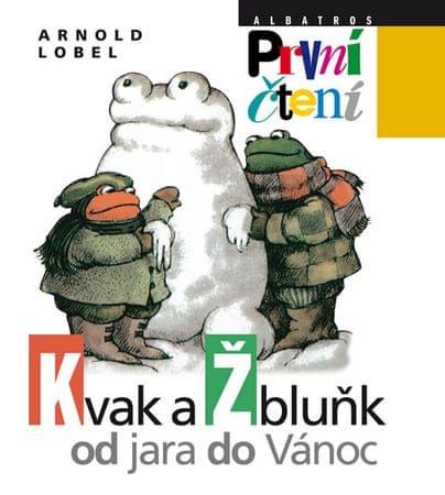 Lobel Arnold: Kvak a Žbluňk od jara do Vánoc - První čtení