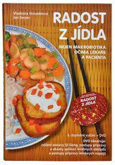 Radosť z jedla (MUDr. V. Strnadelová, J. Zerzán) + DVD