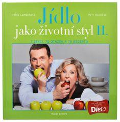 Jedlo ako životný štýl II. (Ing. Petr Havlíček, Petra Lamschová)