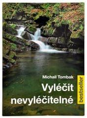 Vyliečiť nevyliečiteľné (Prof. Michail Tombak, PhDr.)