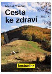 Cesta k zdraviu (Prof. Michail Tombak, PhDr.)