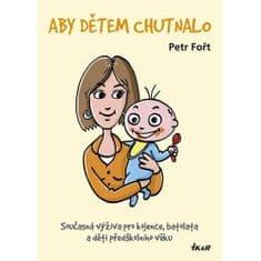 Aby deťom chutilo (RNDr. Petr Fořt, CSc.)