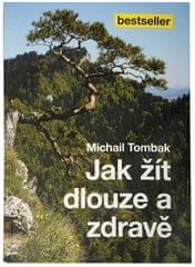 Ako žiť dlho a zdravo (Prof. Michail Tombak, PhDr.)
