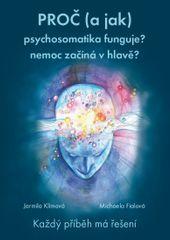Prečo (a ako) psychosomatika funguje? choroba začína v hlave? (MUDr. Jarmila Klímová, Mgr. Michaela