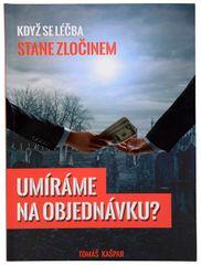 Umierame na objednávku (Tomáš Kašpar)