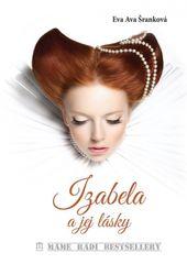 Šranková Eva Ava: Izabela a jej lásky