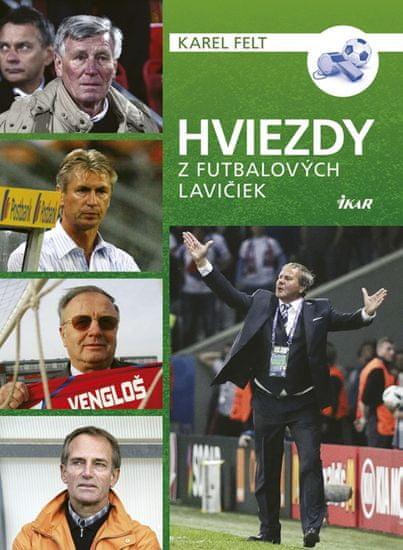 Felt Karel: Hviezdy z futbalových lavičiek