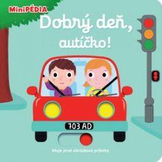 Choux Nathalie: MiniPÉDIA – Dobrý deň, autíčko!
