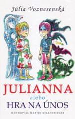 Voznesenská Júlia: Julianna alebo Hra na únos