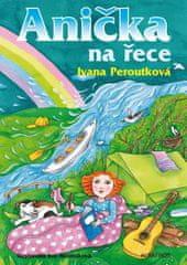 Peroutková Ivana: Anička na řece