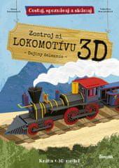 Trevisanová, Valentina Manuzzatová Irena: Zostroj si 3D lokomotívu
