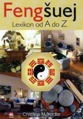 Bradler Christine M.: Fengšuej - Lexikon od A do Z